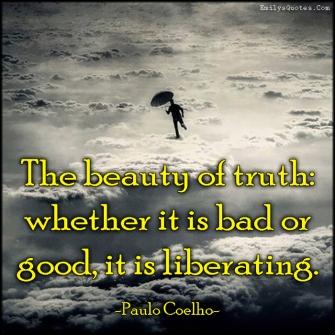 good bad truth